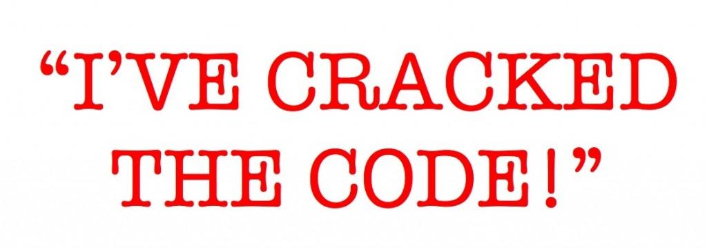 I've cracked the code